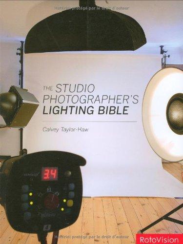 The Studio Photographer's Lighting Bible par Calvey Taylor-Haw