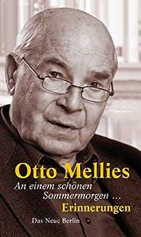 An einem schönen Sommermorgen ...: Erinnerungen (German Edition) by [Mellies, Otto]