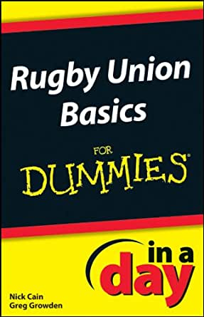 rugby union basics in a day for dummies growden greg cain nick