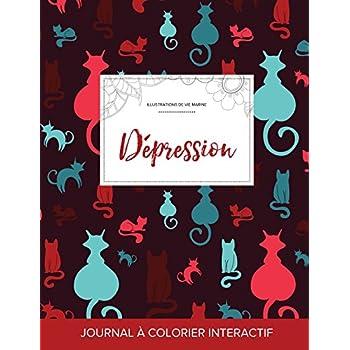 Journal de Coloration Adulte: Depression (Illustrations de Vie Marine, Chats)