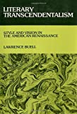 Literary Transcendentalism: Style and Vision in the American Renaissance (Cornell Paperbacks)