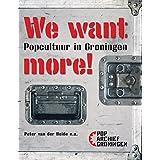 We want more!: popcultuur in Groningen