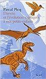 Darwin et l'évolution expliqués à nos petits-enfants de Pascal Picq ( 15 janvier 2009 )