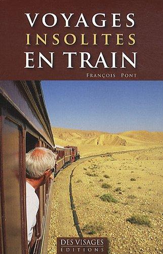 VOYAGES INSOLITES EN TRAIN