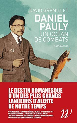Daniel Pauly, un océan de combats: Biographie