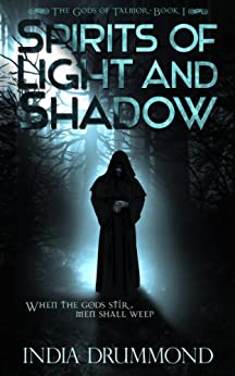 Spirits of Light and Shadow (The Gods of Talmor Book 1) (English Edition) de [Drummond, India]