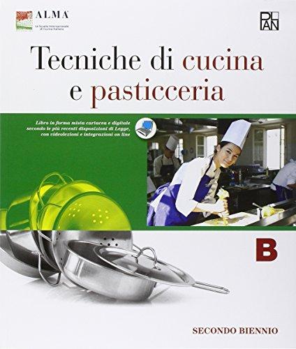 Tecniche di cucina e pasticceria. Per gli Ist. professionali. Con e-book. Con espansione online