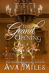 The Grand Opening (Dare Valley) by Ava Miles (2013-09-04)
