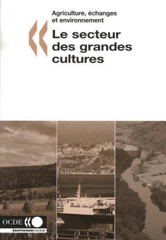 Agriculture, ?Changes ET Environnement Le Secteur DES Grandes Cultures par Oecd