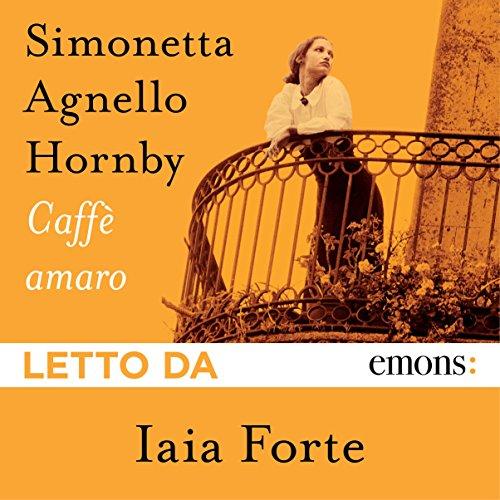 Caffè amaro | Simonetta Agnello Hornby
