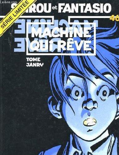 Spirou et Fantasio, tome 46 : La Machine qui rêve par