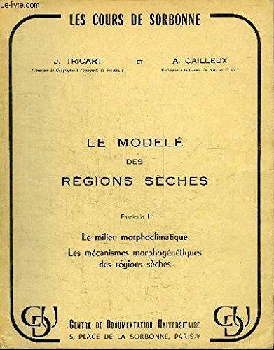 LE MODELE DES REGIONS SECHES. FASCICULE 1 ET 2