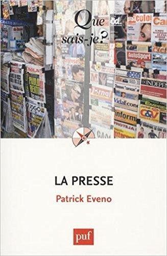 La presse by Patrick Eveno (2016-06-22) par Patrick Eveno
