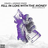 Fell In Love With The Money (Feat. Johnny Cinco) [Explicit]