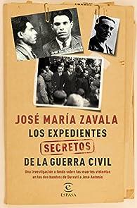 Los expedientes secretos de la Guerra Civil par José María Zavala