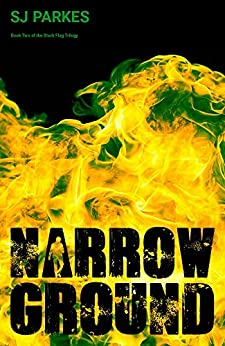 Narrow Ground: Book Two of the Black Flag Trilogy by [Parkes, SJ]
