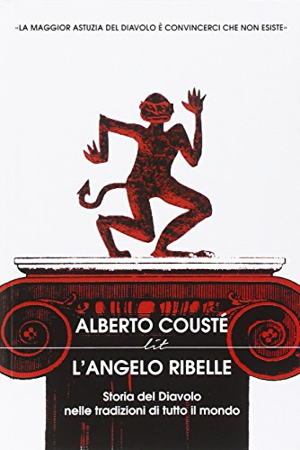 L'angelo ribelle. Storia del Diavolo nelle tradizioni di tutto il mondo (LIT. Libri in tasca)