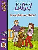 C'est la vie Lulu !, Tome 28 : Je voudrais un chien !