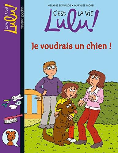 C'est la vie Lulu, Tome 28: Je voudrais un chien ! par Mélanie Edwards