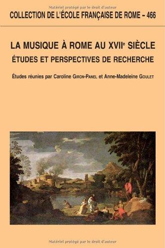 La musique à Rome au XVIIe siècle : Etudes et perspectives de recherche