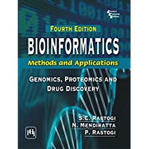 BIOINFORMATICS: METHODS AND APPLICATIONS: (Genomics, Proteomics and Drug Discovery)