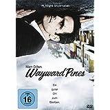 Wayward Pines - Ein guter Ort zum Sterben.