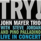 Try ! John Mayer Trio Live in Concert
