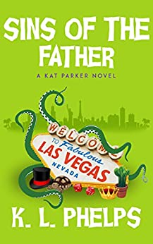 Sins of the Father (A Kat Parker Novel Book 6) (English Edition) di [Phelps, K.L.]