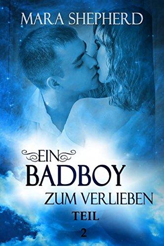 Ein Bad Boy zum Verlieben: Teil 2
