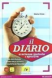 Scarica Libro Diario di scienze motorie e sportive Per le Scuole superiori (PDF,EPUB,MOBI) Online Italiano Gratis