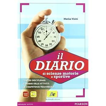 Diario Di Scienze Motorie E Sportive. Per Le Scuole Superiori
