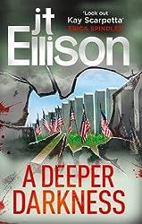 A Deeper Darkness (A Samantha Owens Novel, Book 1) (Samantha Owens 1) by J.T. Ellison (2013-06-07)