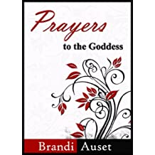Prayers to the Goddess: A 39 Day Devotional (English Edition)