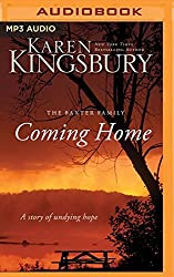 Coming Home: A Story of Unending Love and Eternal Promise by Karen Kingsbury (2016-05-31)