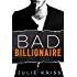 Bad Billionaire (Bad Billionaires Book 1)