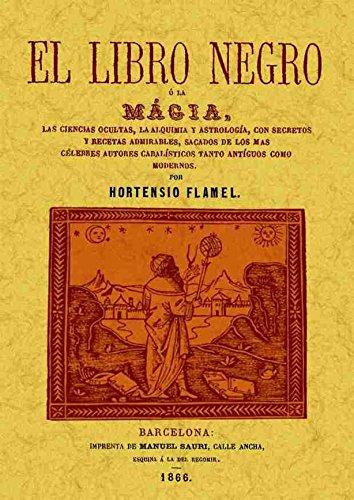 El libro negro o La magia por Hortensio Flamel