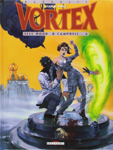 Vortex, tome 6 : Tess Wood & Campbell