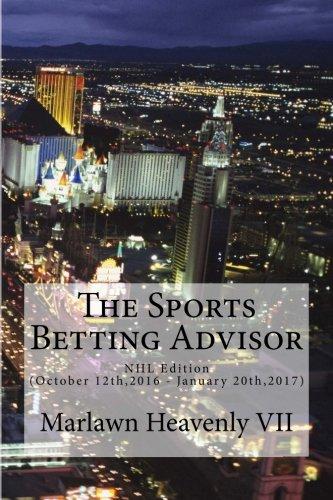 The Sports Betting Advisor: NHL Edition (October 12th,2016 - January 20th,2017): Volume 31 (SBA Sharks)