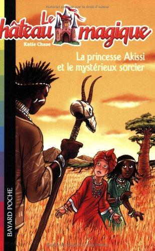 Le château magique, Tome 4 : La princesse Akissi et le mystérieux sorcier