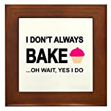Best CafePress Bakers - CafePress I Don't Always Bake .Oh Wait Yes Review