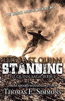 The Last Quinn Standing (The Quinn Saga Book 2) (English Edition) di [Simmons, Thomas E.]