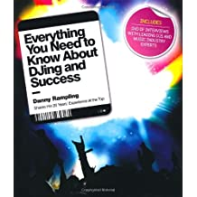 Everything You Need To Know About DJ'ing & Success: Danny Rampling shares his 20 years experience at the top by Danny Rampling (Illustrated, 25 Sep 2010) Hardcover