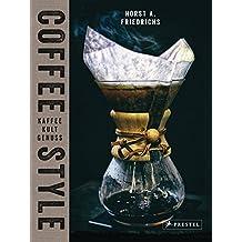 Coffee Style: Kaffee Kult Genuss