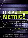 Marketing Metrics: The Manager's Guide to Measuring Marketing Performance (English Edition)