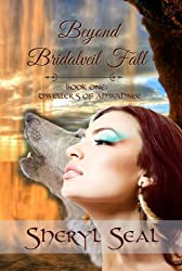 Beyond Bridalveil Fall (Dwellers Of Ahwahnee Book 1)