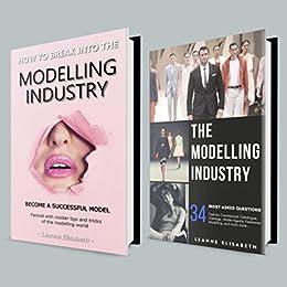 THE MODELLING INDUSTRY - Dual book bundle: Become a successful Model (English Edition) par [Elisabeth, Leanne]