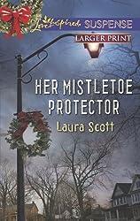 Her Mistletoe Protector (Love Inspired Large Print Suspense) by Laura Scott (2013-11-05)