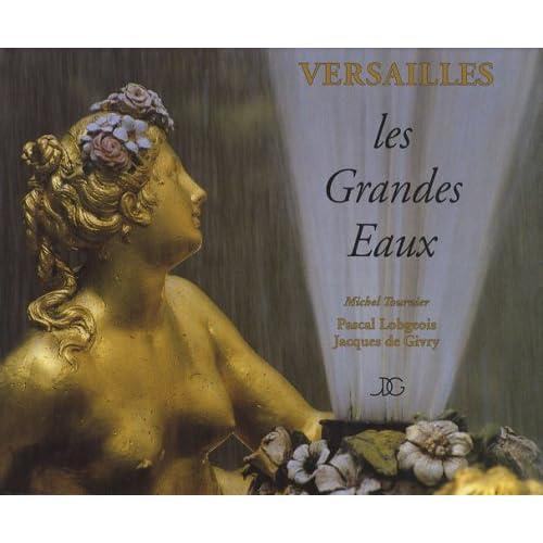 Versailles : Les Grandes Eaux