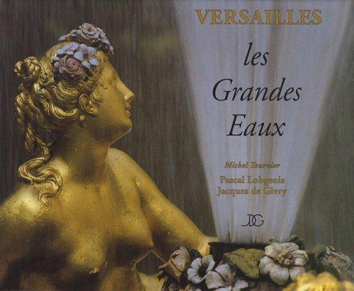 Versailles : Les Grandes Eaux par Pascal Lobgeois