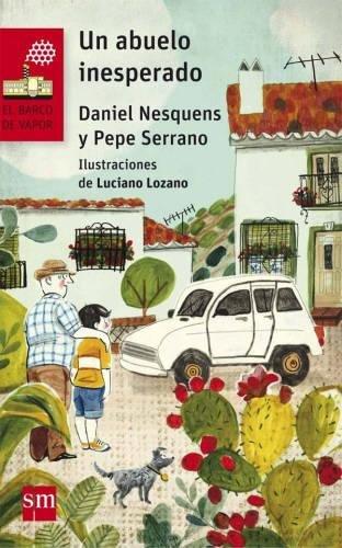 Un abuelo inesperado (El Barco de Vapor Roja) por Daniel Nesquens